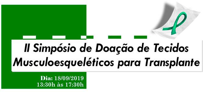 (Português do Brasil) II Simpósio de Doação de Tecidos Musculoesqueléticos para Transplantes